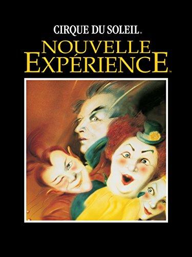 (Cirque du Soleil Presents NOUVELLE EXPERIENCE)
