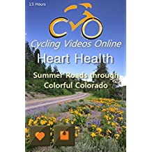 Heart Health. (DVD) Summer Roads Through Colorful Colorado. Virtual Indoor Cycling Training / Spinning Fitness and Weight Loss Videos