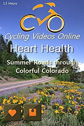 Heart Health. Summer Roads Through Colorful Colorado. Virtual Indoor Cycling Training / Spinning Fitness and Weight Loss Videos: Amazon.es: Cine y Series TV