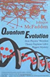 Quantum Evolution, Johnjoe McFadden, 0393323102