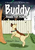 Buddy Heads for Home, Mildred C. Glover, 161566615X