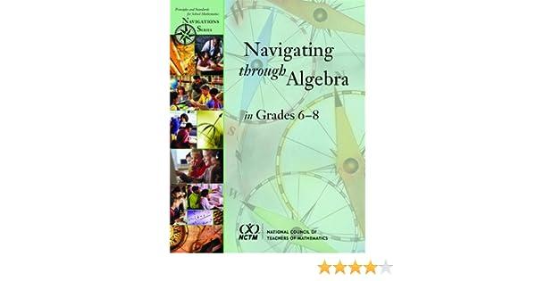 Navigating Through Algebra in Grades 6-8 (Principles and Standards ...