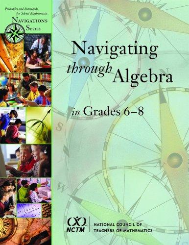 Navigating Through Algebra in Grades 6-8 (Principles and Standards for School Mathematics Navigations Series)