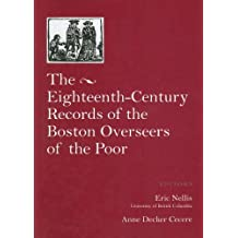 The Eighteenth Century Records of the Boston Overseers of the Poor