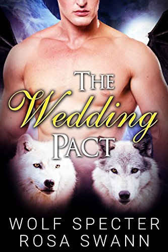 The Wedding Pact (The Baby Pact Trilogy #2): Mpreg Alpha Beta Omega M/M/M Menage Shifter Romance