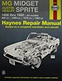 MG Midget, Austin-Healey Sprite, 1958-1980 (Haynes Repair Manuals)