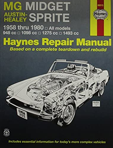 mg midget and austin healy sprite 1958 80 haynes repair manuals rh amazon com Haynes Manuals for 2003 Jeep Clymer Manuals
