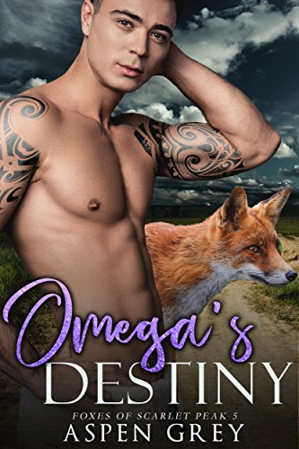 Omega's Destiny: Foxes of Scarlet Peak (An M'M Shifter MPreg Romance Book 5)