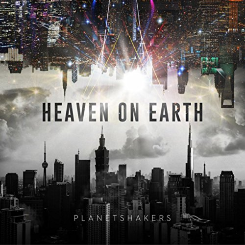 Planetshakers - Heaven on Earth, Pt. One [Live in Asia] (2018)