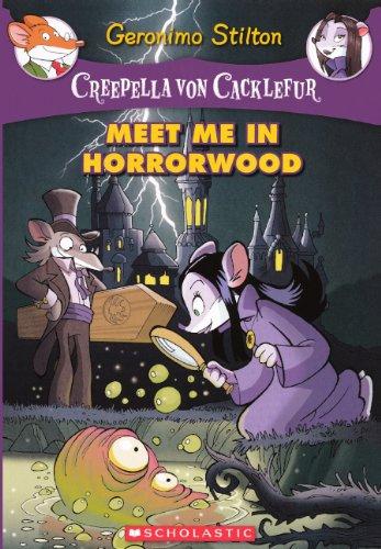 Meet Me In Horrorwood (Turtleback School & Library Binding Edition) (Geronimo Stilton: Creepella Von Cacklefur)