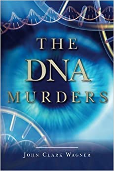 The DNA Murders by John Clark Wagner (2016-05-06)