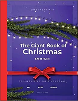 The Giant Book Of Christmas Sheet Music 60 Top Requested