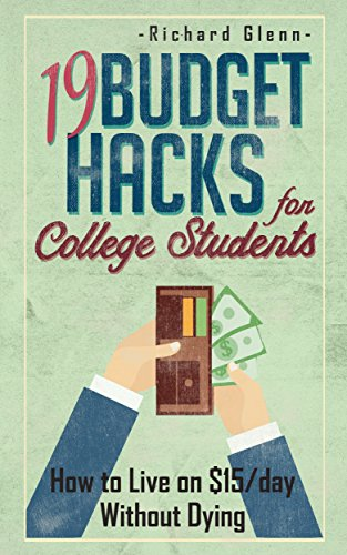 amazon com 19 budget hacks for college students how to live on 15