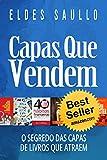 Capas Que Vendem: Os Segredos das Capas de Livros que Atraem (Livros Que Vendem) (Portuguese Edition)