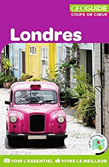 GEOguide Coups de coeur Londres (French Edition) by [Collectif Gallimard Loisirs]