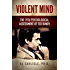 Violent Mind: The 1976 Psychological Assessment of Ted Bundy (The Development of the Violent Mind Book 3)