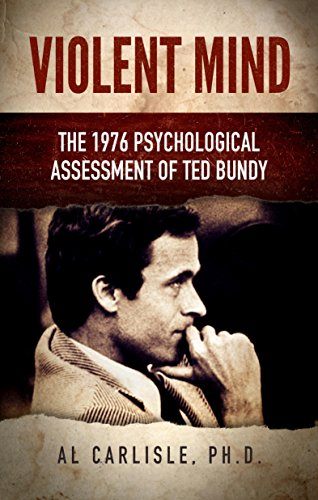 Violent Mind: The 1976 Psychological Assessment of Ted Bundy (The Development of the Violent Mind Book 3) cover