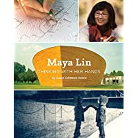 Maya Lin: Thinking with Her Hands (Middle Grade Nonfiction Books, History Books...