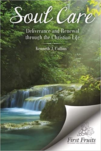 Book Soul Care: Deliverance and Renewal through the Christian Life by Kenneth J. Collins (2014-08-22)