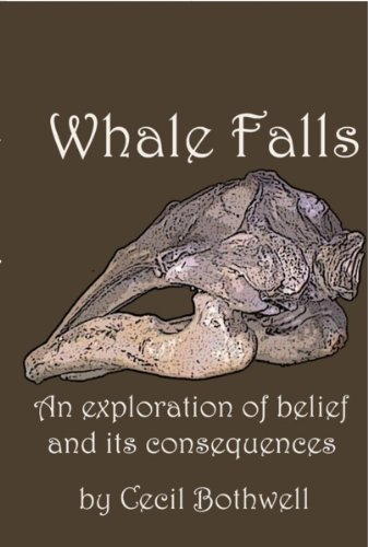 Whale Falls: An exploration of belief and its consequences by [Bothwell, Cecil]