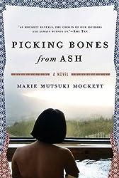 Picking Bones from Ash: A Novel