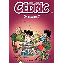 Cédric - 21 - On rêvasse ? (French Edition)