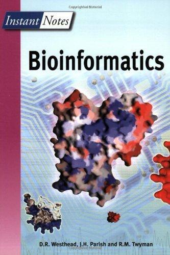 Instant Notes in Bioinformatics 1st edition by D.R. Westhead, J. H. Parish, R.M. Twyman (2002) Paperback