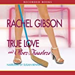 True Love and Other Disasters | Rachel Gibson