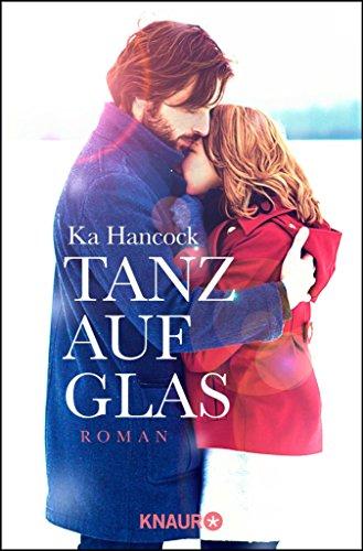 Tanz auf Glas: Roman (German Edition)
