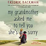 My Grandmother Asked Me to Tell You She's Sorry: A Novel | Fredrik Backman