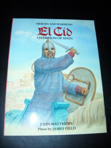 El Cid: Champion of Spain (Heroes and Warriors)