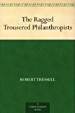 The Ragged Trousered Philanthropists (English Edition)