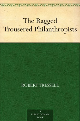 The Ragged Trousered Philanthropists by [Tressell, Robert]