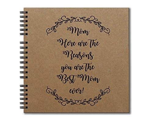 MOM Here are the Reasons you are the Best Mom ever! - Mothers Day Gift Hardcover Journal- Heavyweight Chipboard