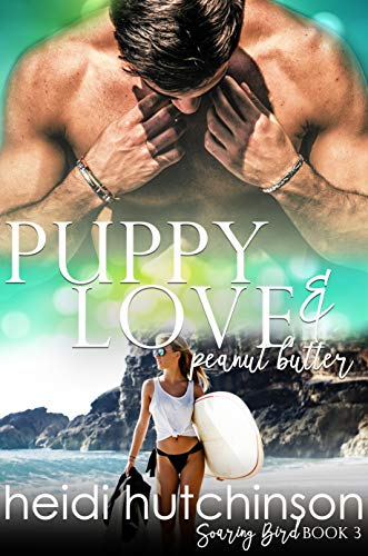 Puppy Love and Peanut Butter (Soaring Bird Book 3)