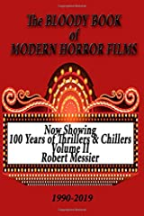 BLOODY BOOK of MODERN HORROR FILMS 1990-2019 (100 Years of Thrillers and Chillers) Paperback