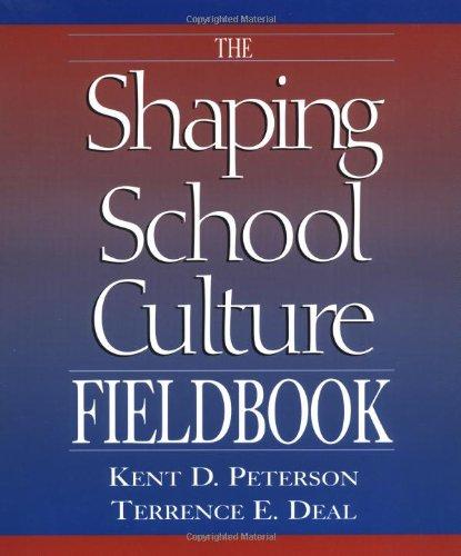 The Shaping School Culture Fieldbook (Jossey Bass Education Series)