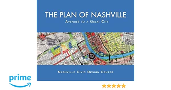 The Plan Of Nashville Avenues To A Great City Christine Kreyling