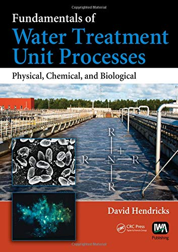 (Fundamentals of Water Treatment Unit Processes: Physical, Chemical, and Biological)