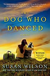 The Dog Who Danced: A novel by Susan Wilson (2013-06-18)