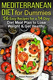 Mediterranean Diet for Dummies: 56-Easy Recipes for a 14-Day Diet Meal Plan to Lose Weight and Get Healthy (Mediterranean kitchen Book 1)