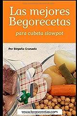 Las mejores Begorecetas para cubeta slowpot: Recetas a fuego lento con ollas programables y cubeta slowpot (Spanish Edition) Paperback