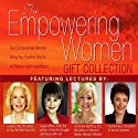 The Empowering Women Gift Collection Rede von Louise L. Hay, Susan Jeffers, Christiane Northrup Gesprochen von: Louise L. Hay, Susan Jeffers, Christiane Northrup