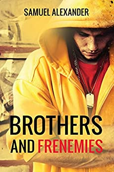 Brothers And Frenemies by [Alexander, Samuel]