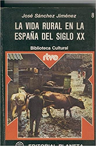 Amazon.com: La vida rural en la España del siglo XX: Jose ...