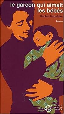 Le garçon qui aimait les bébés par Hausfater