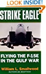 Strike Eagle: Flying the F-15E in the...