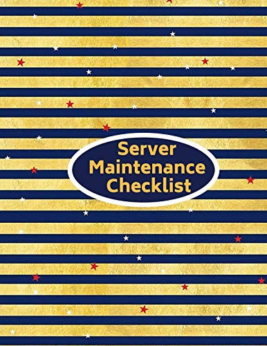 Server Maintenance Checklist: Server Maintenance Logbook, Routine Inspection Log book Journal, Safety and Repairs Maintenance Notebook, Server Room ... 11