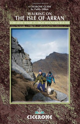 Download Walking in the Isle of Arran: Low-Level Walks to High Mountain Ranges (Cicerone British Mountains S.) (Cicerone Guides) PDF