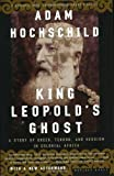 Book cover for King Leopold's Ghost: A Story of Greed, Terror, and Heroism in Colonial Africa